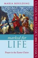 Marked for Life - Prayer in the Easter Christ