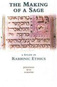 The Making of a Sage: A Study in Rabbinic Ethics - Schofer, Jonathan Wyn