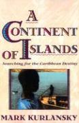 A Continent of Islands: Searching for the Caribbean Destiny