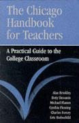 The Chicago Handbook for Teachers: A Practical Guide to the College Classroom (Chicago Guides to Academic Life)