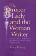 The Proper Lady and the Woman Writer: Ideology as Style in the Works of Mary Wollstonecraft, Mary Shelley, and Jane Austen