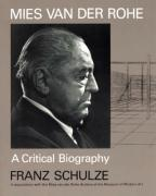 Mies Van Der Rohe: A Critical Biography