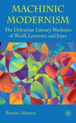 Machinic Modernism: The Deleuzian Literary Machines of Woolf, Lawrence and Joyce