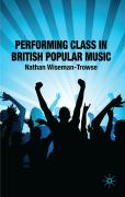 Performing Class in British Popular Music - Wiseman-Trowse, Nathan