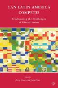 Can Latin America Compete?: Confronting the Challenges of Globalization