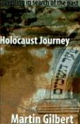 Holocaust Journey: Traveling in Search of the Past