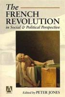 French Revolution in Social and Political Perspective - Jones, Peter