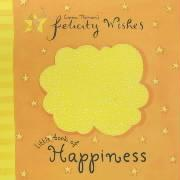 Felicity Wishes Little Book of Happiness
