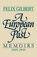 A European Past: Memoirs, 1905-1945
