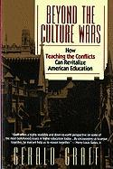 Beyond the Culture Wars: How Teaching the Conflicts Can Revitalize American Education
