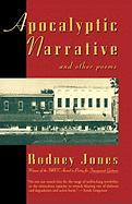 Apocalyptic Narrative and Other Poems - Jones, Rodney