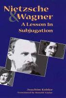 Nietzsche and Wagner: A Lesson in Subjugation