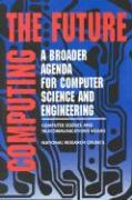 Computing the Future: A Broader Agenda for Computer Science and Engineering