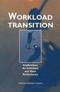 Workload Transition: Implications for Individual and Team Performance