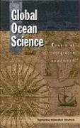 Global Ocean Science: Towards an Integrated Approach - Committee on Major U S Oceanographic Res; National Research Council