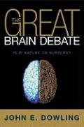 The Great Brain Debate: Is It Nature or Nuture?