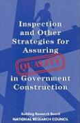 Inspection and Other Strategies for Assuring Quality in Government Construction - Committee on Inspection for Quality Cont; National Research Council