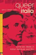 Queer Italia: Same-Sex Desire in Italian Literature and Film