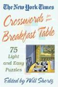 The New York Times Crosswords for Your Breakfast Table: Light and Easy Puzzles