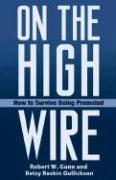 On the High Wire: How to Survive Being Promoted