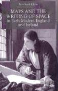 Maps and the Writing of Space in Early Modern England and Ireland