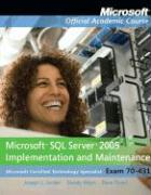 Microsoft SQL Server 2005 Implementation and Maintenance: Microsoft Certified Technology Specialist, Exam 70-431 [With Microsoft SQL Server 2005 Imple - Jorden, Joseph L.; Weyn, Dandy; Owen, Dave