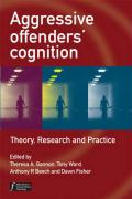 Aggressive Offenders' Cognition: Theory, Research and Practice