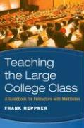 Teaching the Large College Class: A Guidebook for Instructors with Multitudes