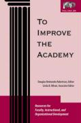 To Improve the Academy, Volume 26: Resources for Faculty, Instructional, and Organizational Development