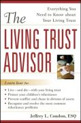 The Living Trust Advisor: Everything You Need to Know about Your Living Trust