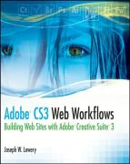 Adobe CS3 Web Workflows: Building Web sites with Adobe Creative Suite 3
