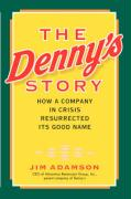 The Denny's Story: How a Company in Crisis Resurrected Its Good Name - Adamson, Jim