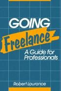 Going Freelance: A Guide for Professionals