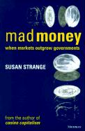 Mad Money: When Markets Outgrow Governments