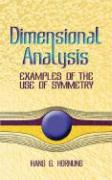 Dimensional Analysis: Examples of the Use of Symmetry