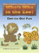 Who's Who in the Zoo?: Dot-To-Dot Fun