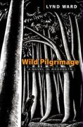 Wild Pilgrimage: A Novel in Woodcuts