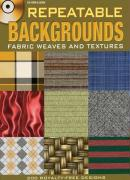Repeatable Backgrounds: Fabric Weaves and Textures CD-ROM & Book