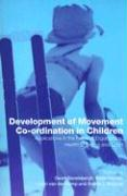 Development of Movement Co-Ordination in Children: Applicaitons in the Field of Ergonomics, Health Sciences and Sport