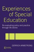 Experiences of Special Education: Re-Evaluating Policy and Practice Through Life Stories - Armstrong, Derrick; Armstrong, D.; Armstrong Derri