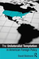 The Unilateralist Temptation in American Foreign Policy