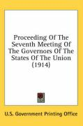 Proceeding of the Seventh Meeting of the Governors of the States of the Union (1914) - U. S. Government Printing Office, Govern
