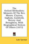 The Oxford Methodists: Memoirs of the REV. Messrs. Clayton, Ingham, Gambold, Hervey and Broughton, with Biographical Notices of Others (1873) - Tyerman, Luke