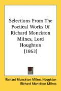Selections from the Poetical Works of Richard Monckton Milnes, Lord Houghton (1863) - Houghton, Richard Monckton Milnes; Milnes, Richard Monckton