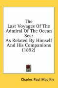 The Last Voyages of the Admiral of the Ocean Sea: As Related by Himself and His Companions (1892) - Mac Kie, Charles Paul