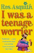 I Was A Teenage Worrier - Asquith, Ros