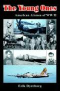 The Young Ones: American Airmen of WW II - Dyreborg, Erik
