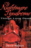 The Nightmare Syndrome: Things Long Dead - Nelson, David