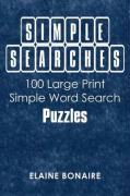 Simple Searches: 100 Large Print Simple Word Search Puzzles - Bonaire, Elaine