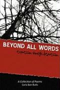 Beyond All Words: Expression Through Depression - Butts, Carla Bain